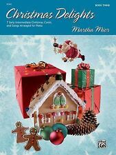 Christmas Delights for Piano by Martha Mier Book Three (2002, Paperback)