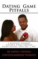 Dating Game Pitfalls : 7 Critical Lessons Church Folks Should Learn Before...