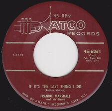 """FRANKIE MARSHALL -""""IF IT'S THE LAST THING I DO"""" b/w """"SONG FROM MY HEART"""" (VG+)"""