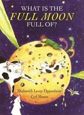 What Is the Full Moon Full Of? by Boyds Mills Press Staff and Shulamith...