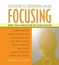 Focusing : More Than Medition or Visualization by Eugene T. Gendlin (2001,...