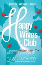 Happy Wives Club: One Woman's Worldwide Search for the Secrets of a Great Marr..