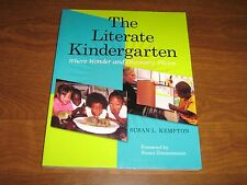 The Literate Kindergarten: Where Wonder and Discovery Thrive by Susan Kempton