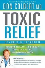Toxic Relief, Revised and Expanded: Restore Health and Energy Through Fasting an
