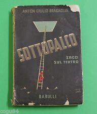 Anton Giulio Bragaglia - Sottopalco - Saggi sul teatro - 1^ Ed. Barulli 1937