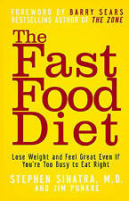The Fast Food Diet: Lose Weight and Feel Great Even If You're Too Busy-ExLibrary