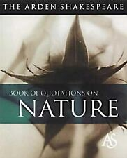 The Arden Shakespeare Book Of Quotations On Nature  Paperback