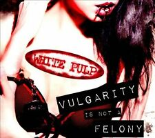 White Pulp-Vulgarity Is Not A Felony  CD NEW