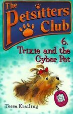 Trixie and the Cyber Pet (Petsitters Club, No. 6), Krailing, Tessa, Good Book