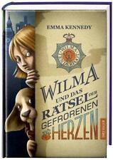 Emma Kennedy - Wilma und das Rätsel der gefrorenen Herzen