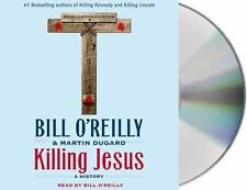 Killing Jesus : A History by Bill O'Reilly and Martin Dugard (2013, CD, Unabridg