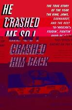 He Crashed Me So I Crashed Him Back: The True Story of the Year the King, Jaws,