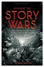 Winning the Story Wars: Why Those Who Tell (and Live) the Best Stories Will Ru..