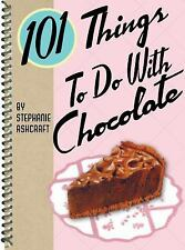 101 Things to Do with Chocolate, Ashcraft, Stephanie, Good Book
