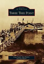 Three Tree Point (Images of America) (Images of America (Arcadia Publishing)), H