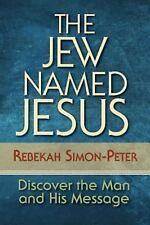 The Jew Named Jesus: Discover the Man and His Message, Simon-Peter, Rebekah, Acc
