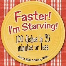Faster! I'm Starving!: 100 Dishes in 25 Minutes or Less