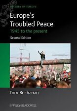 Blackwell History of Europe: Europe's Troubled Peace : 1945 to the Present 10...