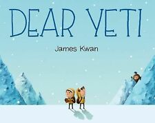 Dear Yeti by James Kwan (2015, Picture Book)