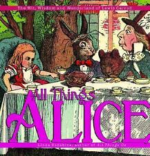 All Things Alice: The Wit, Wisdom,and Wonderland of Lewis Carroll by Sunshine,