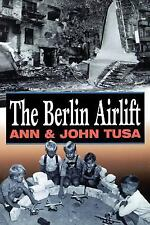 The Berlin Airlift by John Tusa and Ann Tusa (1998, Paperback)