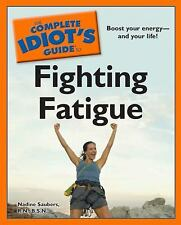 The Complete Idiot's Guide to Fighting Fatigue