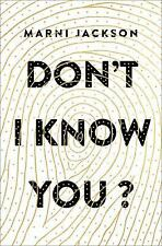Don't I Know You? by Marni Jackson (Hardcover)