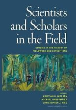 Scientists and Scholars in the Field: Studies in the History of Fieldwork and Ex