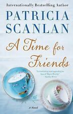 A Time for Friends: A Novel, Scanlan, Patricia