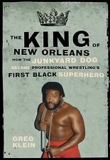 The King of New Orleans: How the Junkyard Dog Became Professional Wrestling's Fi