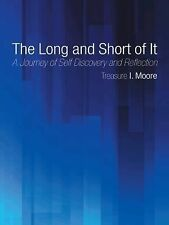 The Long and Short of It : A Journey of Self Discovery and Reflection by...