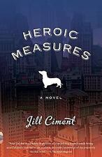 Heroic Measures by Jill Ciment (2010, Paperback)