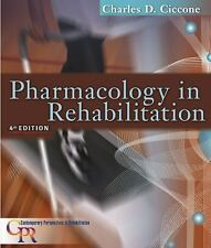 Pharmacology in Rehabilitation by Charles Ciccone and Charles D. Ciccone...