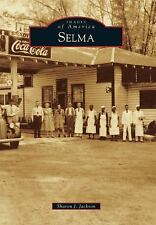 Images of America: Selma by Sharon J. Jackson (2014, Paperback)
