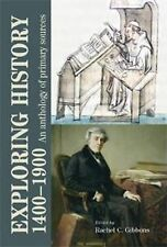Exploring History 1400-1900: An Anthology of Primary Sources - Rachel Gibbons