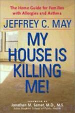 My House Is Killing Me! : The Home Guide for Families with Allergies and...