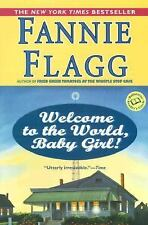 Welcome to the World, Baby Girl! : A Novel by Fannie Flagg (2001, Paperback)