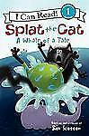 I Can Read Level 1: Splat the Cat : A Whale of a Tale by Rob Scotton (2013,...