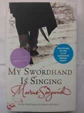 MARCUS SEDGWICK.MY SWORDHAND IS SINGING.SIGNED 1ST/1 2006 H/B D/J NEW