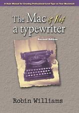 Mac is not a typewriter, The (2nd Edition)