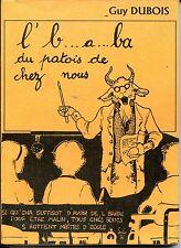 L'B...A...BA DU PATOIS DE CHEZ NOUS - Guy Dubois 1995 - NORD PAS-DE-CALAIS b
