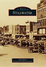 Images of America Ser.: Stillwater by Stan Tucker (2014, Paperback)