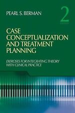 Case Conceptualization and Treatment Planning : Integrating Theory with Clinical