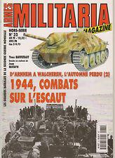 MILITARIA HS N°32  D ARNEM A WALCHEREN -  1944 COMBATS SUR L ESCAUT