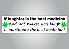 Funny pro pot bumper sticker - laughter & marijuana is the best medicine