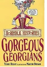 TERRY DEARY __ HORRIBLE HISTORIES __ GORGEOUS GEORGIANS  __ BRAND NEW