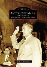 Images of America: Motor City Mafia : A Century of Organized Crime in Detroit...