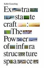 Extrastatecraft: The Power of Infrastructure Space, Easterling, Keller, Good Boo