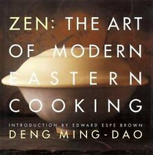 Zen : The Art of Modern Eastern Cooking by Deng Ming-Dao and Arnold Wong...