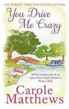 You Drive Me Crazy by Carole Matthews (Paperback, 2013)